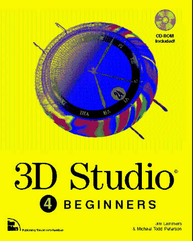 3D Studio For Beginners Book cover - 1995 book by Jim Lammers of Trinity Animation